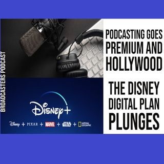 Podcasting Goes Premium and Hollywood | The Disney Digital Plan Plunges BP051421-174