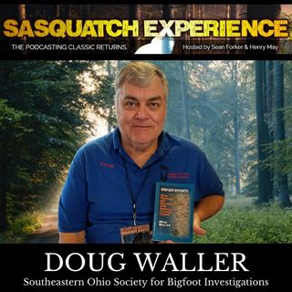 EP7: Silent Forest: More Bigfoot Mysteries with author Doug Waller