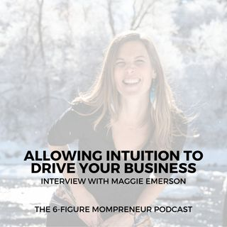 Allowing intuition to drive your business with Maggie Emerson