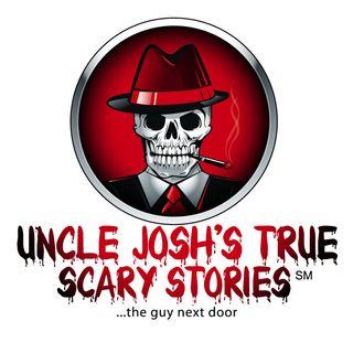 Uncle Josh's True Scary Stories Volume 28