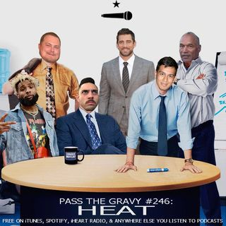 Pass The Gravy #246: Heat