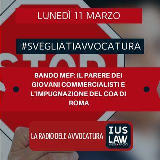 BANDO MEF: IL PARERE DEI GIOVANI COMMERCIALISTI E L'IMPUGNAZIONE DEL COA DI ROMA – #SvegliatiAvvocatura