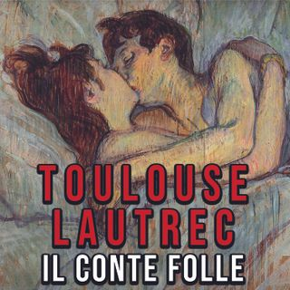 Il conte Toulouse-Lautrec