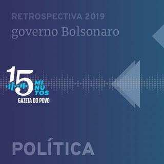 Retrospectiva 2019: o primeiro ano do governo Bolsonaro na política