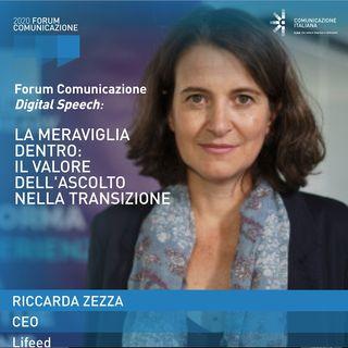 Riccarda Zezza | Lifeed | La meraviglia dentro: il valore dell'ascolto nella transizione | speech al Forum Comunicazione 2020