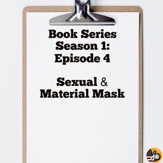 Season 1: Episode 4 - Book Review - Material & Sexual Mask
