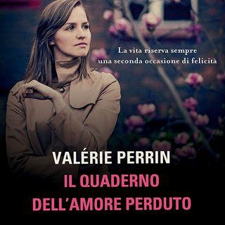 """Valérie Perrin """"Il quaderno dell'amore perduto"""""""