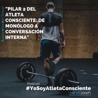 T2 - POD 037 -  Pilar 2 del Atleta Consciente: De monólogo a conversación interna