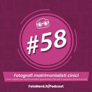 ep.58: Fotografi matrimonialisti cinici