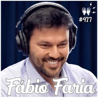 [MINISTRO DAS COMUNICAÇÕES] FÁBIO FARIA - Flow Podcast #417