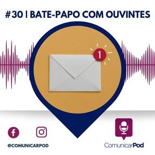 ComunicarPod #30 | Bate-papo com ouvintes