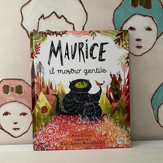 63. Maurice, il mostro gentile di Amy Dixon illustrato da Karl James Mountford.