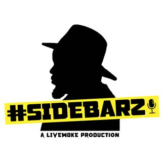 #Sidebarz: A LIVEwoke production Episode 58- Not for the weak hearted Part 2 featuring C. Smith