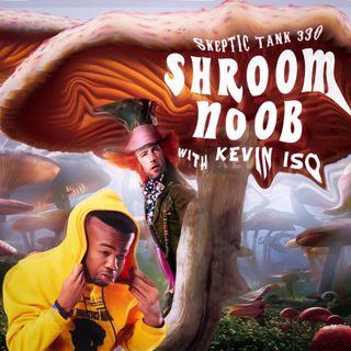 #330: Shroob (Shroom Noob) (@KevinIso)