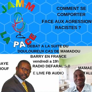 AUDIO: COMMENT SE COMPORTER FACE AUX AGRESSIONS RACISTES ?Ω33