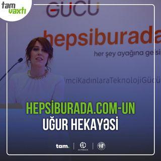 Hepsiburada.com-un uğur hekayəsi | Uğur yolu #13