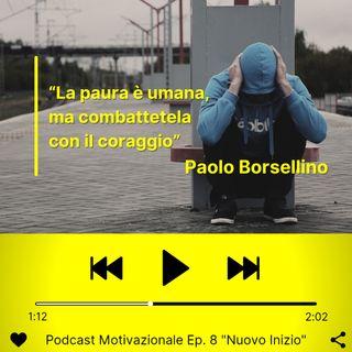 """Podcast Motivazionale Ep. 8: """"Un Nuovo Inizio"""""""