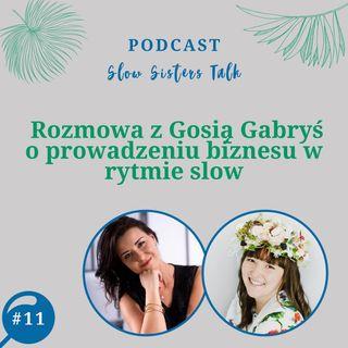 #11  Rozmowa z Gosią Gabryś o prowadzeniu biznesu w rytmie slow