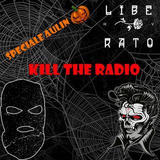 Kill The Radio - Speciale Aulin [#3]
