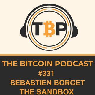 The Bitcoin Podcast #331- Sebastien Borget The Sandbox Games