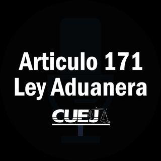 Articulo 171 Ley Aduanera México
