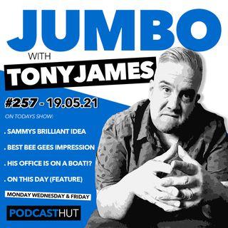 Jumbo Ep:257 - 19.05.21 - The Best Idea EVER!