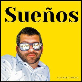 Sueños - Viviendo al maximo con Boris Sancho