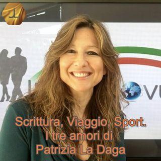 """""""Scrittura, Viaggio, Sport. I tre amori di Patrizia La Daga"""" - seconda parte   🎧🇮🇹"""