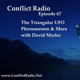 Episode 67  The Triangular UFO Phenomenon & More with David Marler
