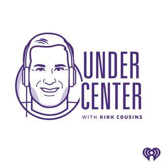 Under Center w/Vikings QB Kirk Cousins