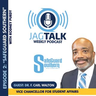 """Episode 2: """"SafeGuard Southern"""" - Dr. F. Carl Walton ( VC for Student Affairs) Southern University"""