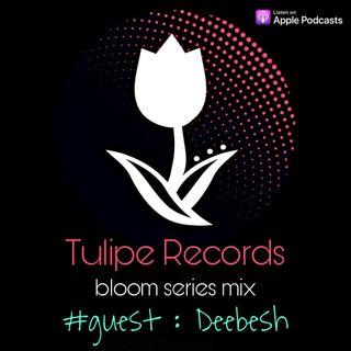 Bloom Series Mix #guest Deebesh
