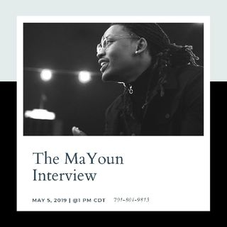 The MaYoun Interview.