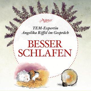 Besser schlafen: Rituale, Kräuter & Schlafumgebung. Expertin Angelika Riffel im Gespräch - #25