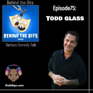 Episode 75: Todd Glass