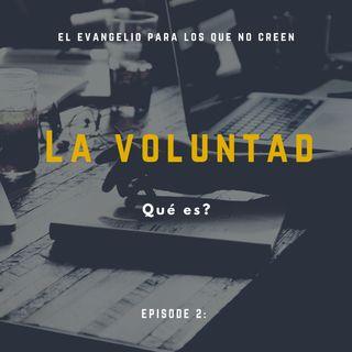 La Voluntad: Qué es?