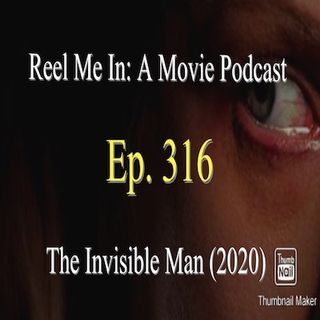 Ep. 316: The Invisible Man
