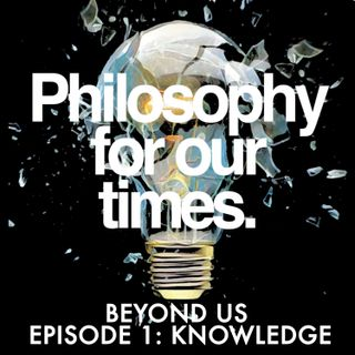 Beyond Us: Knowledge with Rebecca Goldstein