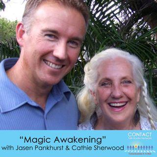 Magic Awakening with Jasen Pankhurst & Cathie Sherwood