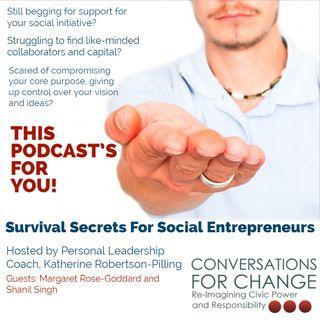 Episode 2 : Survival Secrets for Social Entrepreneurs (Part 2)