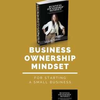 Guest Michelle Nedelec wrote the book ( Business Ownership Mindset )