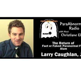 The Return of Fact or Faked Alum, Larry Caughlan