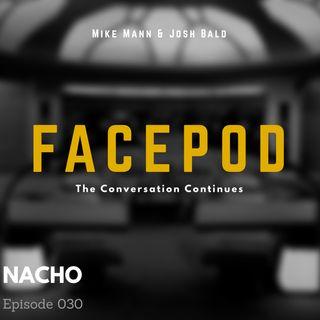 Episode 030 - Nacho judiciously applies the juevon gesture.