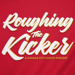 Roughing the Kicker Chiefs Podcast Show Announcement