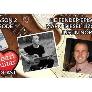 The Fender Episode: Mark 'Diesel' Lizotte & Justin Norvell