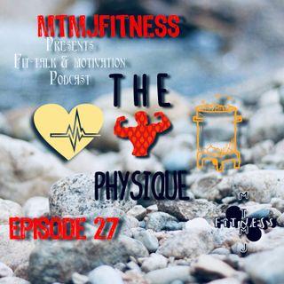 Episode 27 | The Physique