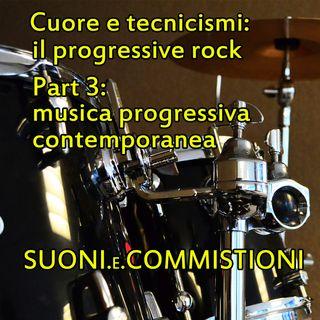 Suoni e commistioni: Ep.5: il progressive rock (Part. 3: musica progressiva contemporanea)