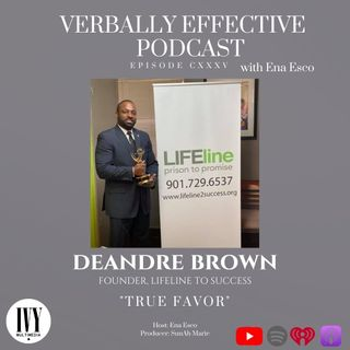 "EPISODE CXXXV | ""TRUE FAVOR"" w/ DEANDRE BROWN"