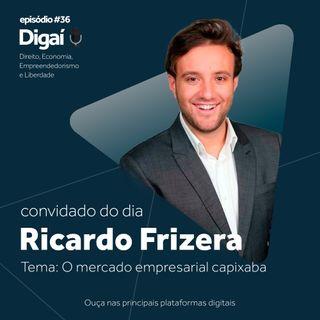 Episódio #36 - Ricardo Frizera