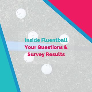 Inside Fluentball: Your Questions & Survey Results